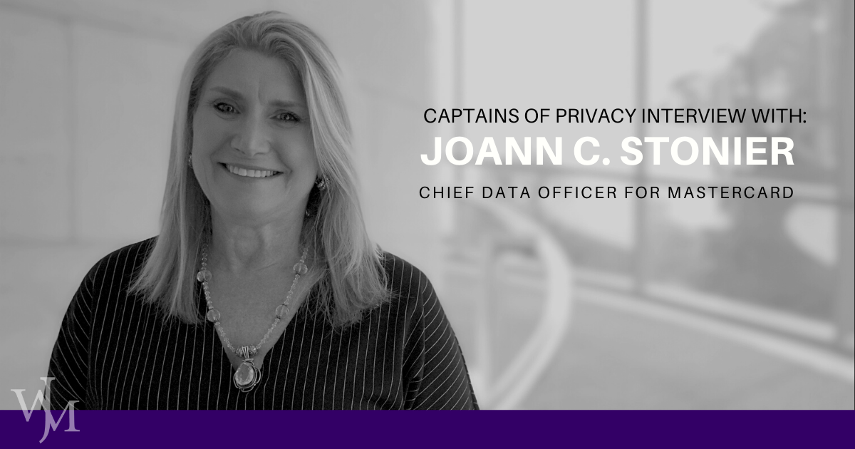 Captains of Privacy Interview: JoAnn C. Stonier, Chief Data Officer for Mastercard